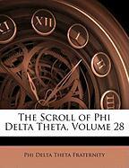 The Scroll of Phi Delta Theta, Volume 28 - Fraternity, Phi Delta Theta