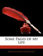 Some Pages of My Life - Carpenter, William Boyd