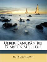Ueber Gangrän Bei Diabetes Mellitus - Grossmann, Fritz