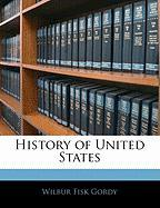 History of United States - Gordy, Wilber Fisk