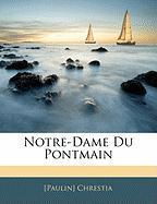 Notre-Dame Du Pontmain - Chrestia, [Paulin]