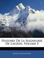 Histoire de La Seigneurie de Lauzon, Volume 5 - Roy, Joseph Edmond