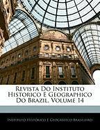 Revista Do Instituto Historico E Geographico Do Brazil, Volume 14