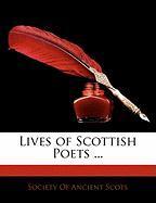 Lives of Scottish Poets ...