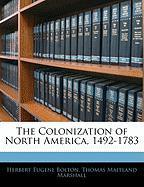 The Colonization of North America, 1492-1783 - Bolton, Herbert Eugene; Marshall, Thomas Maitland