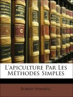 L'apiculture Par Les Méthodes Simples - Hommell, Robert