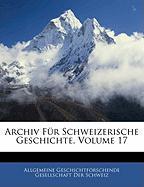 Archiv Fr Schweizerische Geschichte, Volume 17