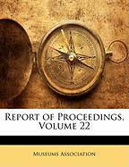 Report of Proceedings, Volume 22