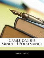 Gamle Danske Minder I Folkemunde - Anonymous