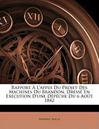 Rapport L'Appui Du Projet Des Machines Du Brandon, Dress En Excution D'Une Dpche Du 6 Aot 1842 - Reech, Frdric