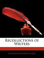 Recollections of Writers - Clarke, Charles Cowden