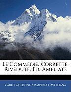 Le Commedie, Corrette, Rivedute, Ed. Ampliate - Goldoni, Carlo; Gavelliana, Stamperia