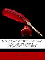 Memorials of the Civil War in Cheshire and the Adjacent Counties - Malbon, Thomas