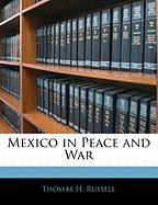 Mexico in Peace and War - Russell, Thomas H.
