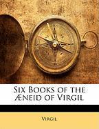 Six Books of the Neid of Virgil - Virgil