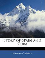 Story of Spain and Cuba - Green, Nathan C.