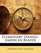 Elementary Spanish-American Reader - Luquiens, Frederick Bliss