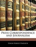 Press Correspondence and Journalism - Hadlock, Edwin Harvey