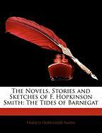 The Novels, Stories and Sketches of F. Hopkinson Smith: The Tides of Barnegat - Smith, Francis Hopkinson