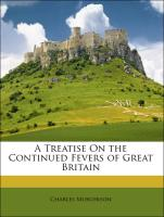 A Treatise On the Continued Fevers of Great Britain - Murchison, Charles