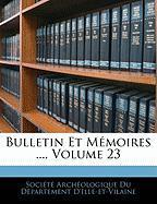 Bulletin Et Memoires ..., Volume 23