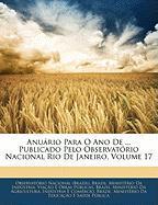 Anurio Para O Ano de ... Publicado Pelo Observatrio Nacional Rio de Janeiro, Volume 17