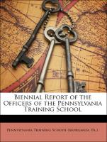 Biennial Report of the Officers of the Pennsylvania Training School - Pennsylvania Training School (Morganza, Pa. ).