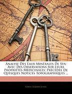 Analyse Des Eaux Minrales de Spa: Avec Des Observations Sur Leurs Proprits Mdicinales; Prcde de Quelques Notices Topographiques ... - Jones, Edwin Godden