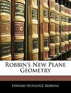 Robbin's New Plane Geometry - Robbins, Edward Rutledge