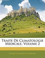 Traite de Climatologie Medicale, Volume 2 - Lombard, Henri Clermond
