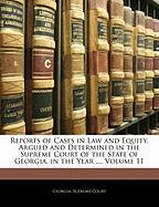 Reports of Cases in Law and Equity, Argued and Determined in the Supreme Court of the State of Georgia, in the Year ..., Volume 11