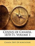 Census of Canada. 1870-71, Volume 1