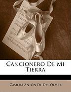 Cancionero de Mi Tierra - De Del Olmet, Casilda Antn