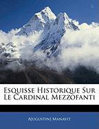 Esquisse Historique Sur Le Cardinal Mezzofanti - Manavit, Augustin