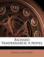 Richard Vandermarck - Harris, Miriam Coles