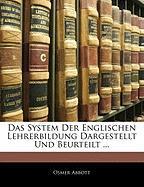 Das System Der Englischen Lehrerbildung Dargestellt Und Beurteilt ... - Abbott, Osmer