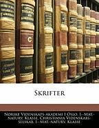 Skrifter - Klasse, Norske Videnskaps-Akademi I. Osl; Klasse, Christiania Videnskabs-Selskab