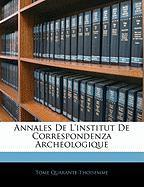 Annales de L'Institut de Correspondenza Archeologique - Quarante-Thoisemme, Tome