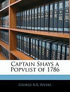 Captain Shays a Popvlist of 1786 - Rivers, George R. R.
