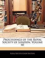 Proceedings of the Royal Society of London, Volume 40