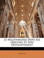 Le Millnarisme Dans Ses Origines Et Son Dveloppement - Gry, Lon