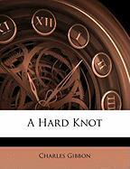 A Hard Knot - Gibbon, Charles