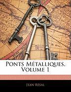 Ponts Mtalliques, Volume 1 - Rsal, Jean