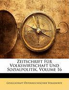 Zeitschrift Fr Volkswirtschaft Und Sozialpolitik, Volume 16