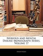 Nervous and Mental Disease Monograph Series, Volume 17 - Anonymous