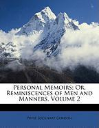 Personal Memoirs; Or, Reminiscences of Men and Manners, Volume 2 - Gordon, Pryse Lockhart