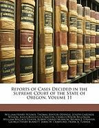 Reports of Cases Decided in the Supreme Court of the State of Oregon, Volume 11 - Holmes, William Henry; Odeneal, Thomas Benton