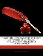 Thorie de L'Association Et de L'Unit Universelle de C. Fourier: Introduction Religieuse Et Philosophique - De Pompery, Douard