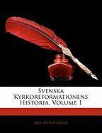 Svenska Kyrkoreformationens Historia, Volume 1 - Anjou, Lars Anton