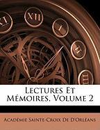 Lectures Et Mmoires, Volume 2 - De D'Orlans, Acadmie Sainte-Croix